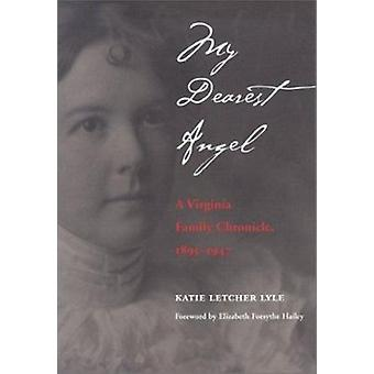 My Dearest Angel - A Virginia Family Chronicle - 1895-1947 von Katie Le