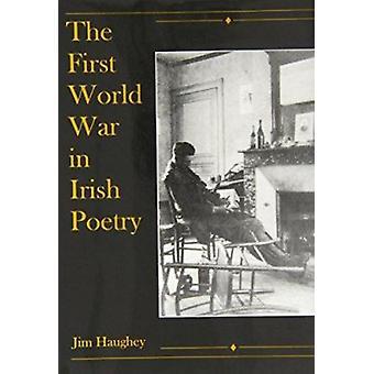 The First World War in Irish Poetry by Jim Haughey - 9780838754962 Bo