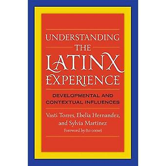 Understanding the Latinx Experience - Developmental and Contextual Inf