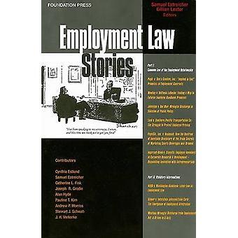 Employment Law Stories by Samuel Estreicher - Gillian Lester - 978159