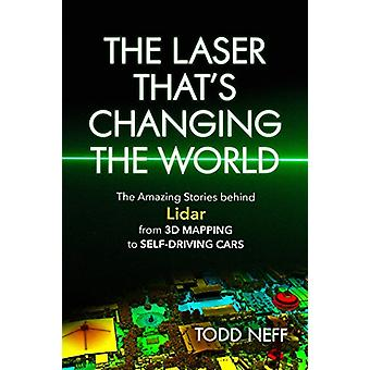 The Laser That's Changing the World - The Amazing Stories behind Lidar