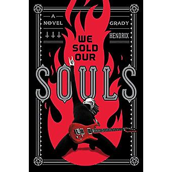 We Sold Our Souls by Grady Hendrix - 9781683690863 Book