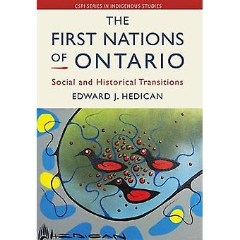The First Nations of Ontario - Social and Historical Transitions by Ed