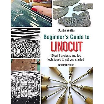 Beginner's Guide to Linocut - 10 Print Projects with Top Techniques to