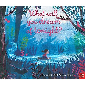 What Will You Dream of Tonight? by Frances Stickley - 9781788005456 B