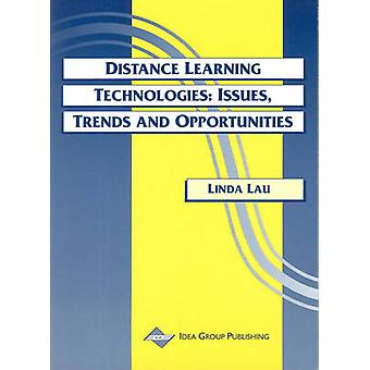 Distance Learning Technologies - Issues - Trends and Opportunities by