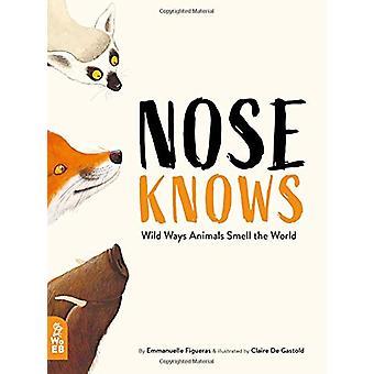 Nose Knows - Wild Ways Animals Smell the World by Emmanuelle Figueras