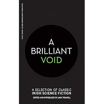 A Brilliant Void - A Selection of Classic Irish Science Fiction by Jac