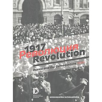 1917. Revolution. - Russia and the Consequences - 9783954982967 Book