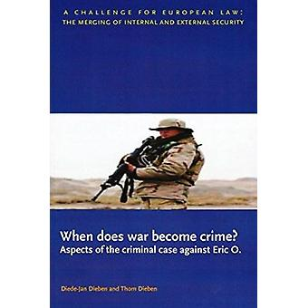 When Does War Become Crime? - Aspects of the Criminal Case Against Eri
