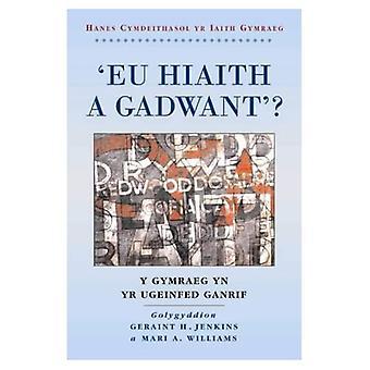 Cyfres Hanes Cymdeithasol Yr Iaith Gymraeg: 'Eu Hiaith a Gadwant? Y Gymraeg Yn Yr Ugeinfed Ganrif (Hanes cymdeithasol yr iaith Gymraeg)