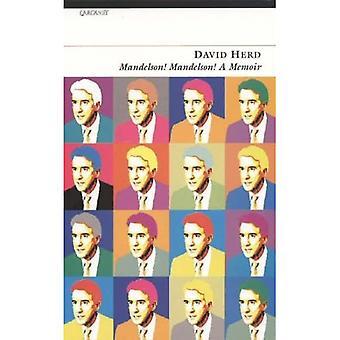 Mandelson! Mandelson! A Memoir