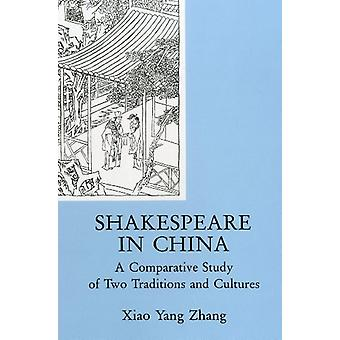 Shakespeare In China - A Comparative Study of Two Traditions and Cultu