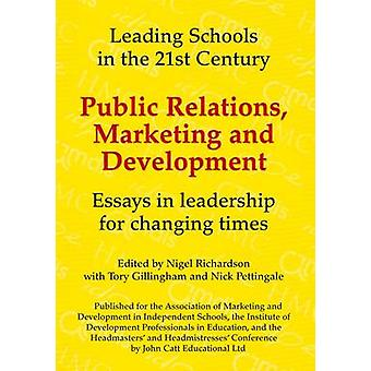 Public Relations - Marketing and Development - Essays in Leadership in