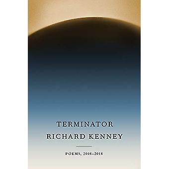 Terminator - Poems - 2008-2018 by Richard Kenney - 9780525656630 Book