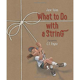 What to Do with a String by Jane Yolen - 9781568463223 Book