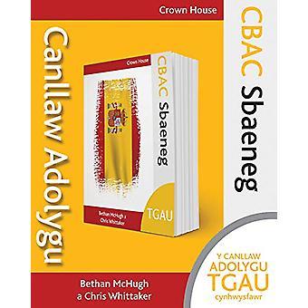 CBAC TGAU Sbaeneg - Canllaw Adolygu by Bethan McHugh - 9781785834721