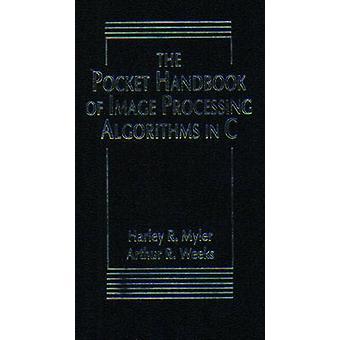 Il Pocket Handbook degli algoritmi di elaborazione delle immagini di Harley R Myler & Arthur R Weeks
