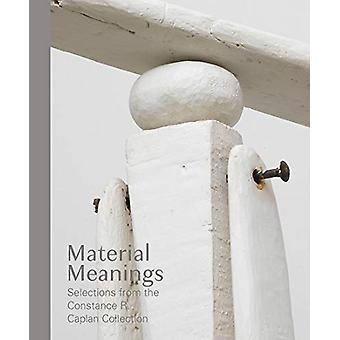 Material Meanings - Selections from the Constance R. Caplan Collection