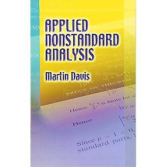 Applied Nonstandard Analysis by Martin Davis - 9780486442297 Book