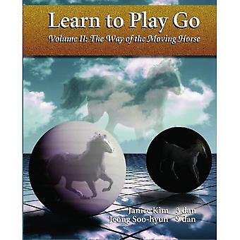 Lär dig spela Go Volume II: Vägen för den rörliga hästen