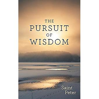 The Pursuit of Wisdom by Saint Peter - 9781480879669 Book