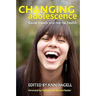 Changing adolescence Social Trends and Mental Health