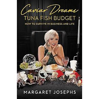 Caviar Dreams Tuna Fish Budget How to Survive in Business and Life
