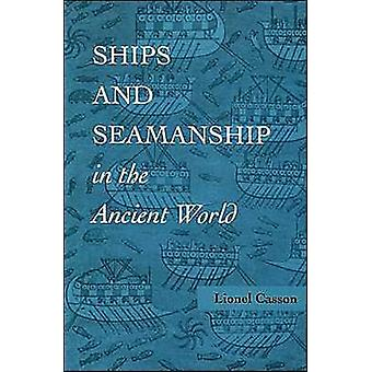 Ships and Seamanship in the Ancient World by Casson & Lionel Professor Emeritus of Classics and Professur Emeritus of Classics & New York University