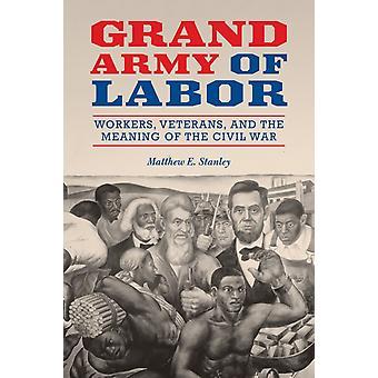 Grande armée du travail par Matthew E. Stanley