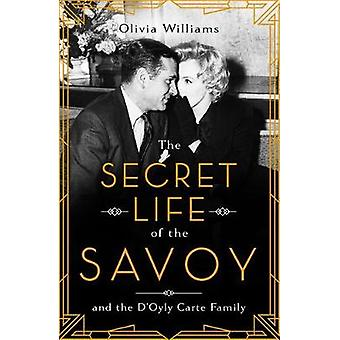 The Secret Life of the Savoy and the D'Oyly Carte family