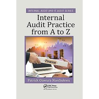 Internal Audit Practice from A to Z Internal Audit and IT Audit