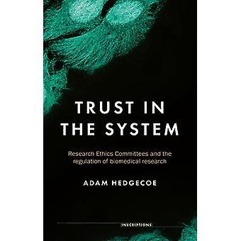 Confiança nos Comitês de Ética em Pesquisa do sistema e na regulação de inscrições de pesquisa biomédica