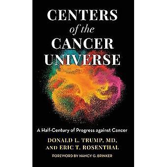 Centri dell'universo del cancro Un mezzo secolo di progresso contro il cancro