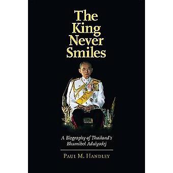 Kungen aldrig ler - en biografi över Thailands Bhumibol Adulyadej b