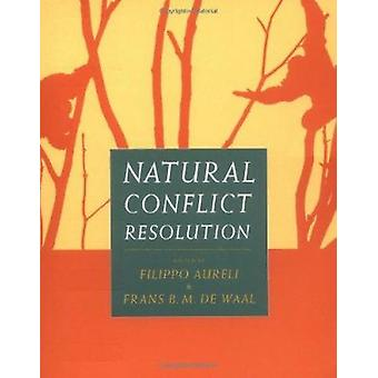 Natural Conflict Resolution by Filippo Aureli - 9780520223462 Book