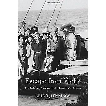 Flucht aus Vichy - Flüchtling Exodus in der französischen Karibik von Eric