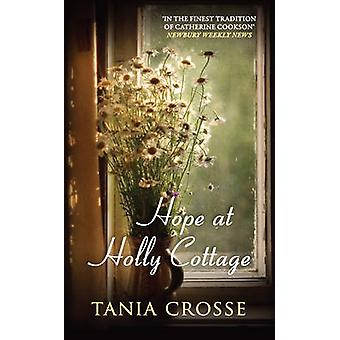 Hope at Holly Cottage by Tania Crosse - 9780749009861 Book