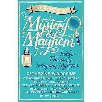 Mysterium & förödelse av Katherine Woodfine - Julia Golding - Robin Steven
