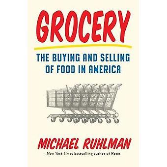 Sklep spożywczy - kupno i sprzedaż żywności w Ameryce przez Michael Ruhlman
