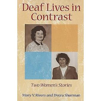 Deaf Lives in Contrast - Two Women's Stories by Mary Rivers - Dvora S