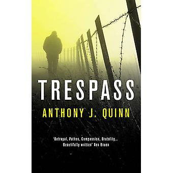 Trespass by Anthony J. Quinn - 9781784971274 Book