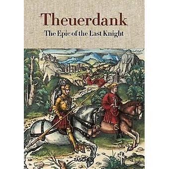 Theuerdank. Episka av den sista riddaren av Theuerdank. Episka av th