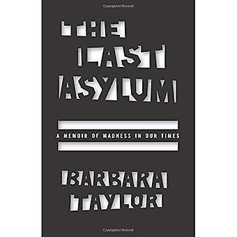 El último asilo: Una memoria de la locura de nuestro tiempo