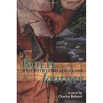 Viaggio grassetto: Ad ovest con Lewis e Clark