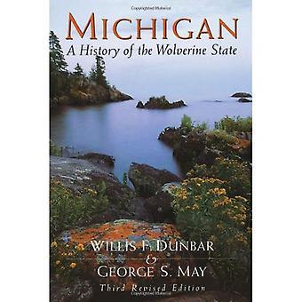 Michigan: Een geschiedenis van de staat van Wolverine