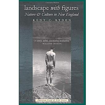 Landscape with Figures : Nature and Culture in New England