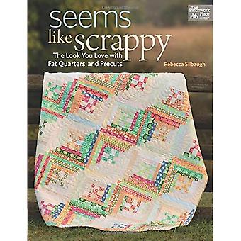 Seems Like Scrappy: The Look You Love with Fat Quarters and Precuts (That Patchwork Place)