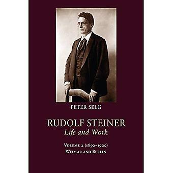 Rudolf Steiner, leven en werk: (1890-1900), Volume 2: Weimar en Berlijn