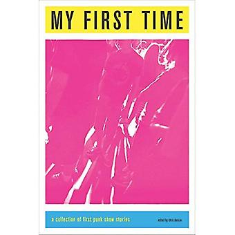 My First Time: A Collection of First Punk Stories